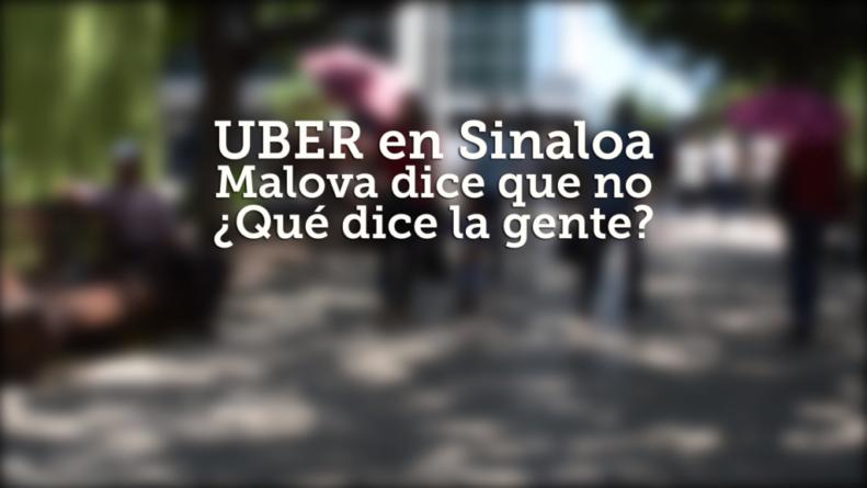 Uber en Sinaloa | Malova dice no, ¿qué dice la gente?