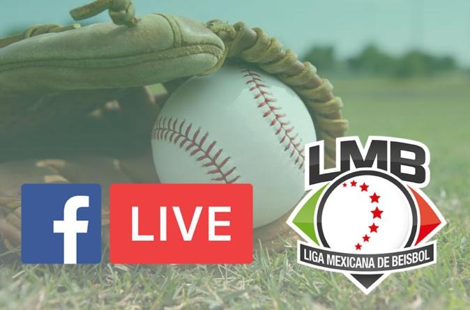 Podrás ver todos los partidos de la Liga Mexicana de Beisbol por Facebook… ¡gratis!