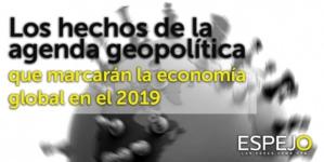 Ocho acontecimientos que marcarán pauta para la economía global en el 2019