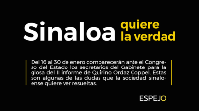 Sinaloa quiere la verdad | Dudas que deben resolver los funcionarios de Quirino Ordaz