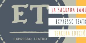 """Expresso Teatro, cambio de sede y novedades para su tercera edición """"La Sagrada Familia"""""""