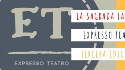 Expresso Teatro, cambio de sede y novedades para su tercera edición «La Sagrada Familia»