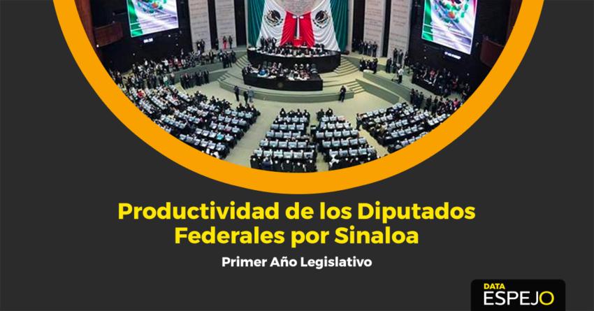 Data Espejo   Evaluando a diputados federales de Sinaloa: faltistas, chambeadores  e improductivos